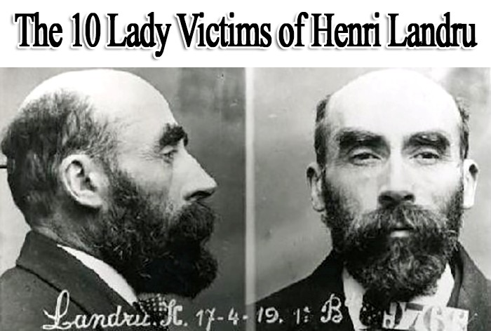 The 10 Lady Victims of Henri Landru, the Real Life Bluebeard